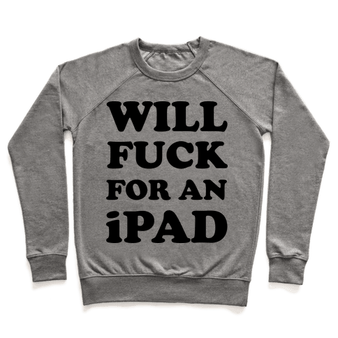Will F*** For An iPad Pullover