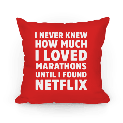 I Never Knew How Much I Loved Marathons Until Netflix Pillow
