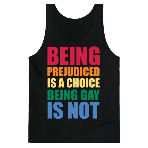Being Gay Is Not A Choice Tank Top