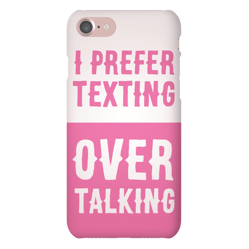 I Prefer Texting Over Talking
