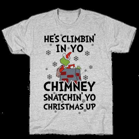 He's Climbin' In Yo Chimney Mens T-Shirt