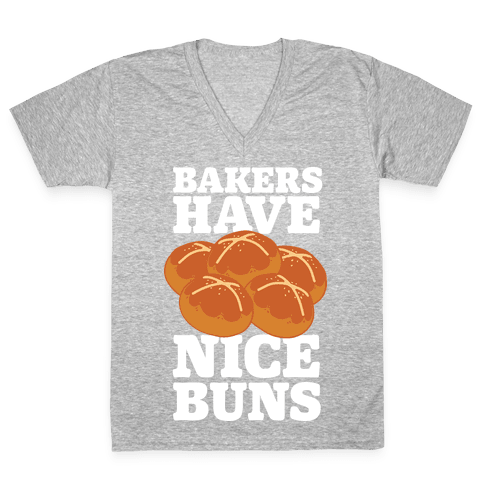 Bakers Have Nice Buns V-Neck Tee Shirt