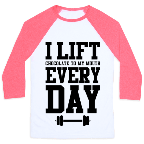 I Lift Every Day Baseball Tee