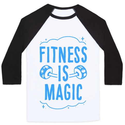 Fitness Is Magic Baseball Tee