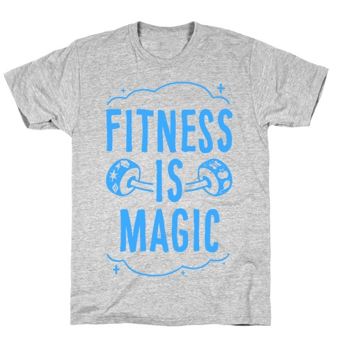 Fitness Is Magic T-Shirt