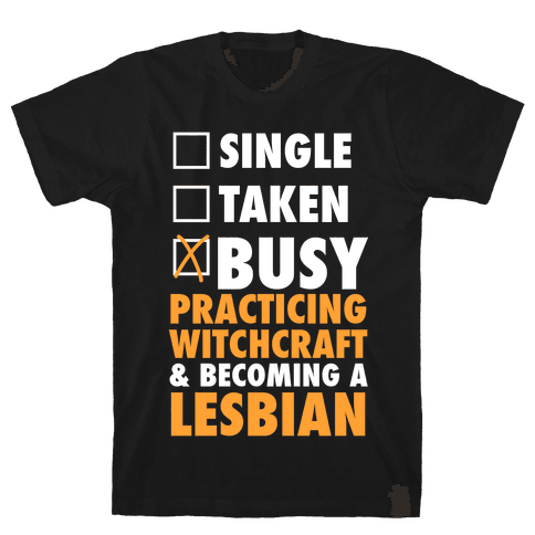 Busy Practicing Witchcraft & Becoming A Lesbian (White Ink) Mens T-Shirt