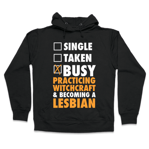 Busy Practicing Witchcraft & Becoming A Lesbian (White Ink) Hooded Sweatshirt