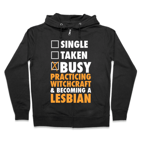 Busy Practicing Witchcraft & Becoming A Lesbian (White Ink) Zip Hoodie