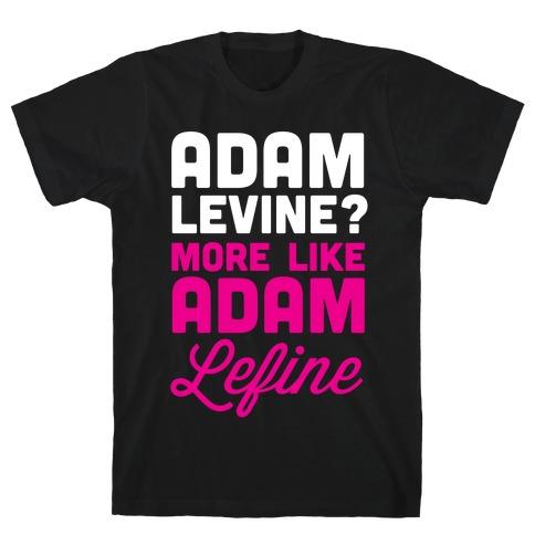 Adam Levine? T-Shirt