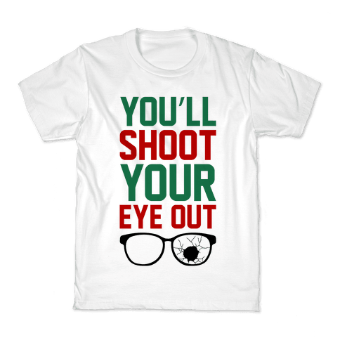 Shoot Your Eye Out Kids T-Shirt