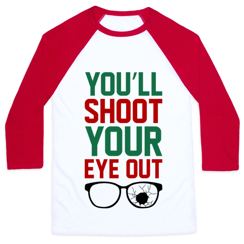 Shoot Your Eye Out Baseball Tee