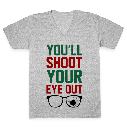 Shoot Your Eye Out V-Neck Tee Shirt