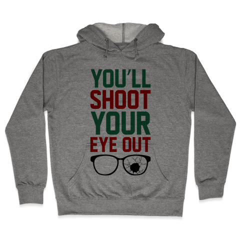 Shoot Your Eye Out Hooded Sweatshirt
