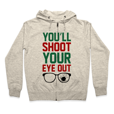Shoot Your Eye Out Zip Hoodie