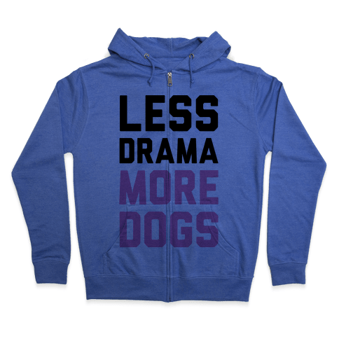 Less Drama More Dogs Zip Hoodie