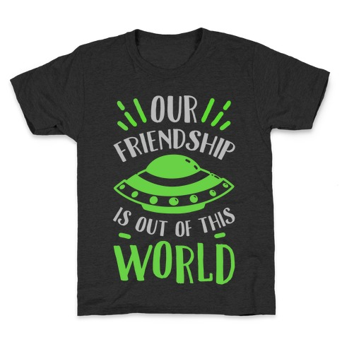 Our Friendship Is out of This World Kids T-Shirt