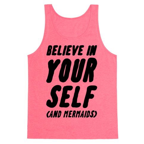 Believe in Yourself and Mermaids Tank Top