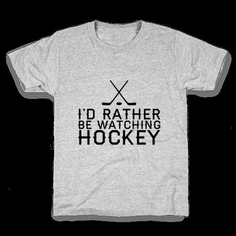 I'd Rather Hockey Kids T-Shirt