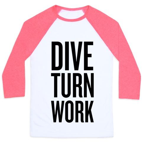 Dive Turn Work Baseball Tee