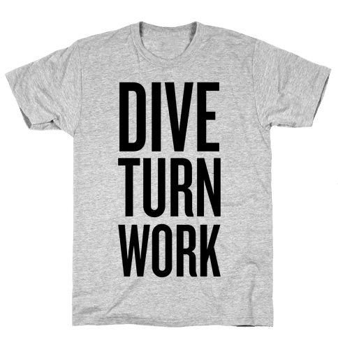 Dive Turn Work Mens T-Shirt