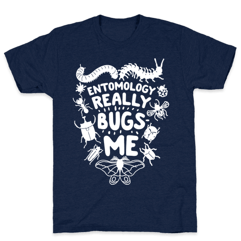 Entomology Really Bugs Me Mens T-Shirt
