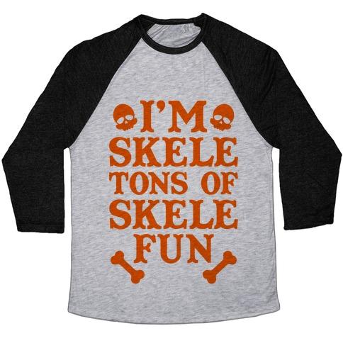 I'm Skeletons of Skele-fun Baseball Tee