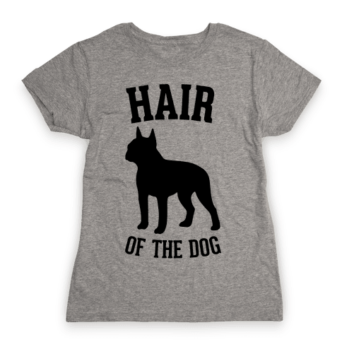 Hair Of The Dog Womens T-Shirt