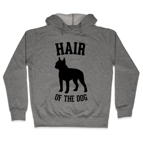 Hair Of The Dog Hooded Sweatshirt