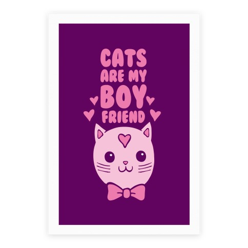 Cats Are My Boyfriend Poster