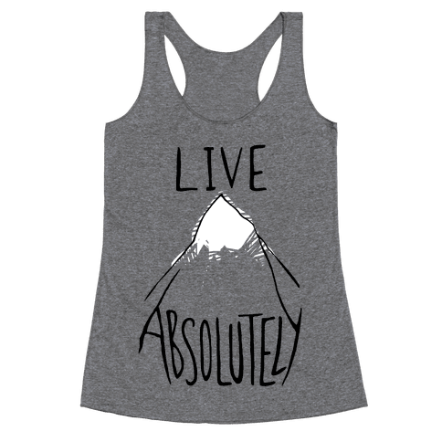 Live Absolutely Racerback Tank Top
