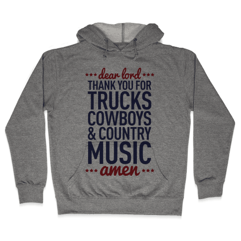 Dear Lord Thank You For Trucks Cowboys & Country Music Hooded Sweatshirt