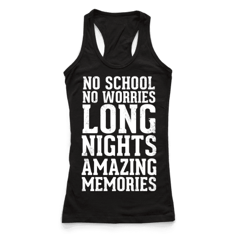 No School, No Worries, Long Nights, Amazing Memories