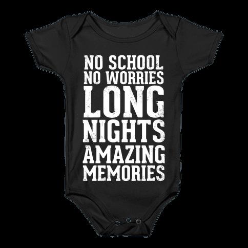 No School, No Worries, Long Nights, Amazing Memories Baby Onesy