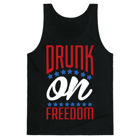 Drunk on Freedom Tank Top