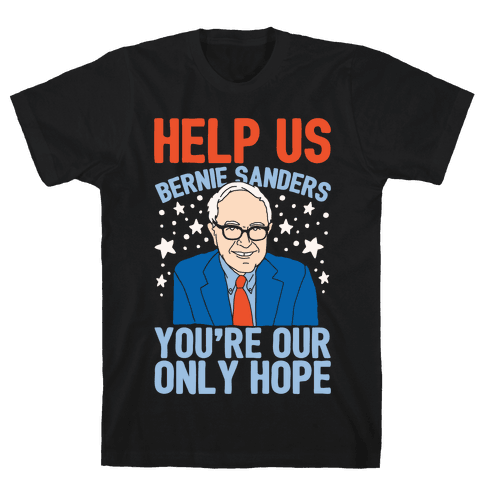Bernie Sanders You're Our Only Hope Mens T-Shirt