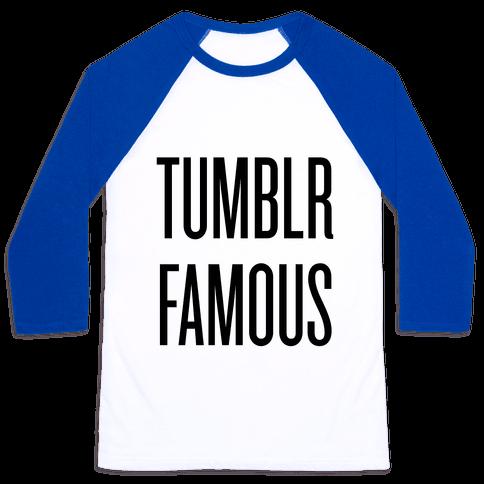 Tumblr Famous Baseball Tee