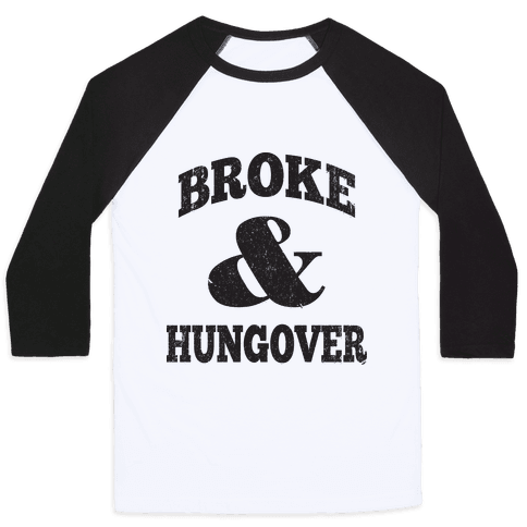 Broke And Hungover (Vintage Baseball) Baseball Tee