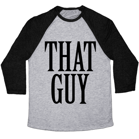 That Guy Baseball Tee