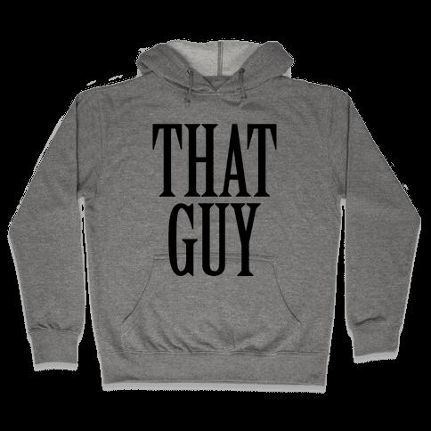 That Guy Hooded Sweatshirt