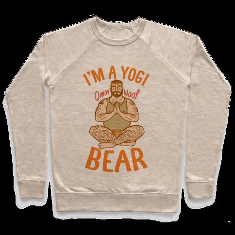 I'm A Yogi Bear Pullover