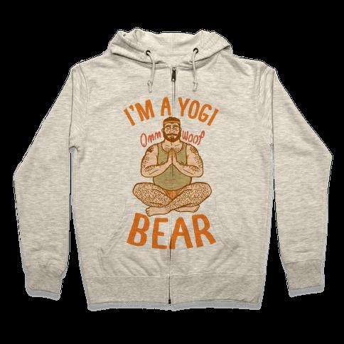 I'm A Yogi Bear Zip Hoodie