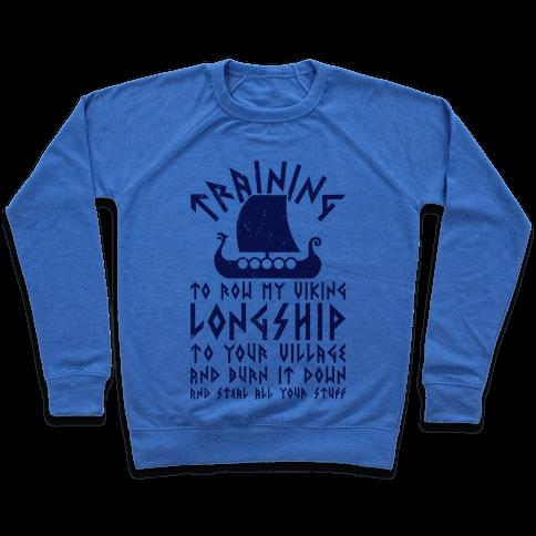Training To Row My Viking Longship Pullover