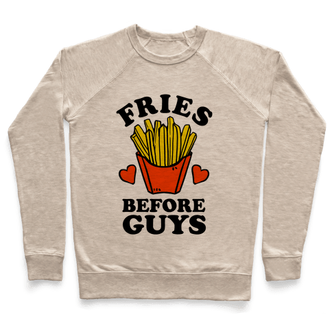 Fries Before Guys Pullover