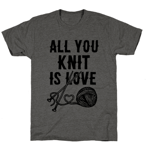 All You Knit Is Love Mens T-Shirt