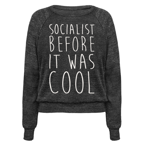 Socialist Before It Was Cool