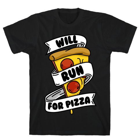 Will Run For Pizza T-Shirt