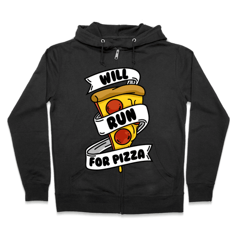 Will Run For Pizza Zip Hoodie