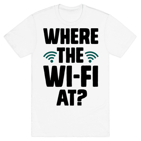 Where The Wi-Fi At? Mens T-Shirt