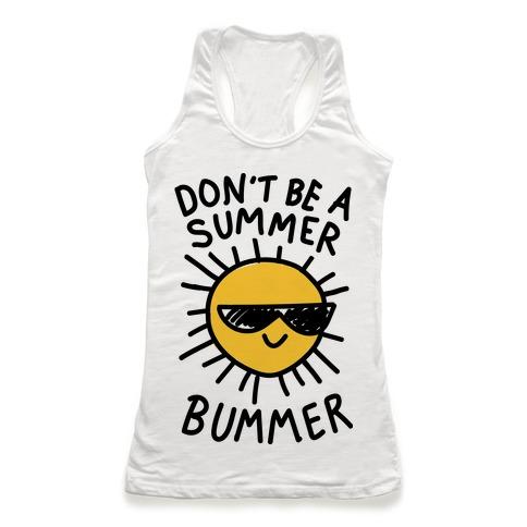 Don't Be A Summer Bummer Racerback Tank Top