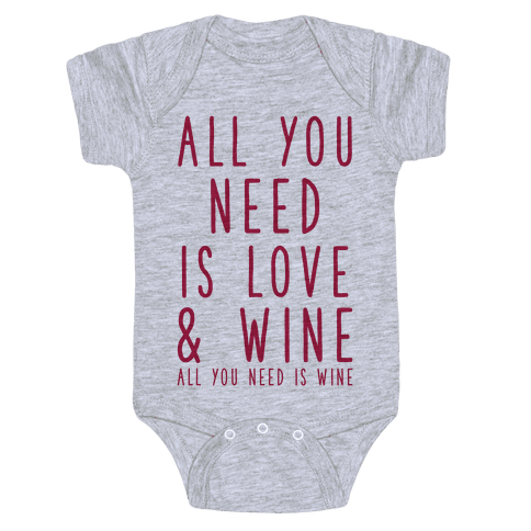 All You Need Is Love & Wine Baby Onesy